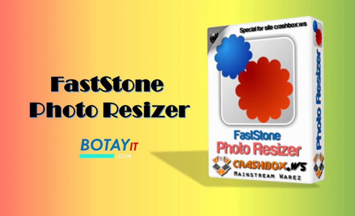 FastStone Photo Resizer full crack