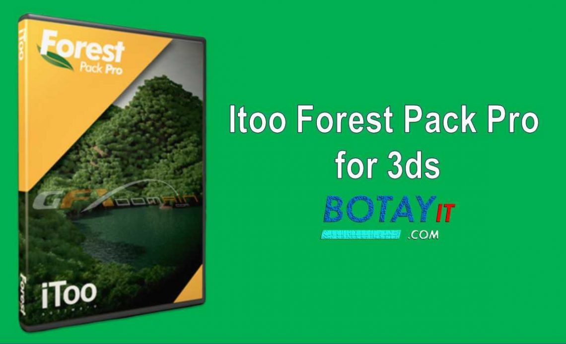 Download Itoo Forest Pack Pro for 3ds full crack